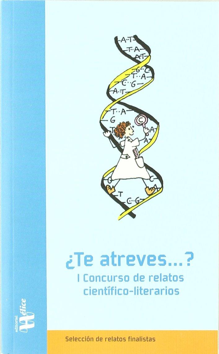 I Concurso de relatos científico-literarios ¿Te Atreves..? Tangente: Amazon.es: Elena Fernández Ruiz, Vicente Rubio, Elena Fernández-Ruiz, Editorial Hélice: ...