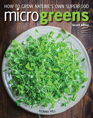 - Microgreens: How to Grow Nature's Own Superfood