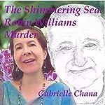 The Shimmering Sea: Robin Williams Murder | Gabrielle Chana