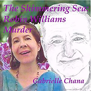 The Shimmering Sea: Robin Williams Murder Audiobook
