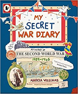 My secret war diary by flossie albright marcia williams my secret war diary by flossie albright marcia williams 9781406331998 amazon books fandeluxe Image collections
