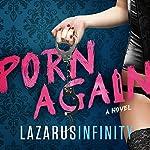 Porn Again: Porn Again, Book 1 |  lazarusInfinity