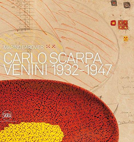 Venini Glass - Carlo Scarpa: Venini, 1932-1947