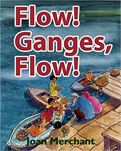 Es ebook kostenlos herunterladen Flow! Ganges, Flow!: picture book about bedtime stories for your kids to have pleasant minds and good sleep aids PDF