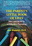 The Parent's Little Book of Lists: DOs and DON'Ts of Effective Parenting