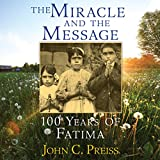 #1: The Miracle and the Message: 100 Years of Fatima