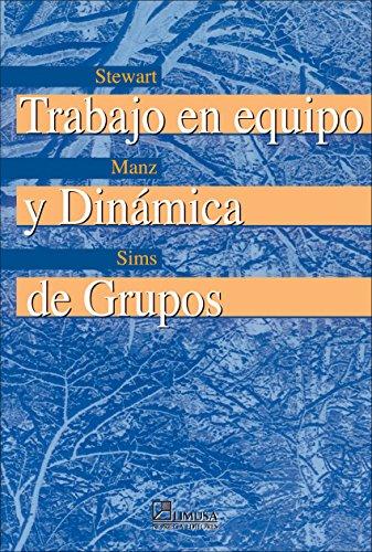 Trabajo en equipo y dinamica de grupos/ Teamwork and Group Dynamics (Spanish Edition)