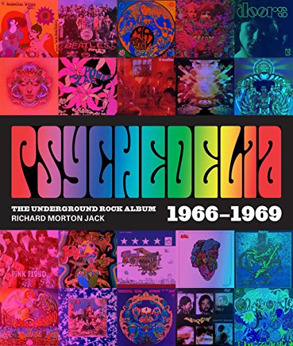 (Psychedelia: 101 Iconic Underground Rock Albums 1966–1970)