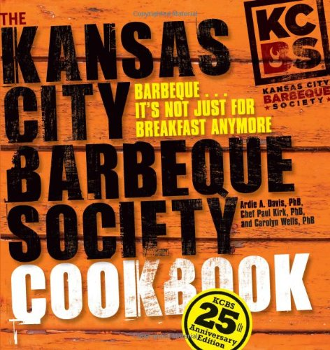 Read Online The Kansas City Barbeque Society Cookbook: 25th Anniversary Edition pdf epub