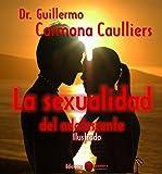 La sexualidad del adolescente: Ilustrado (Educación sexual para todos nº 1)