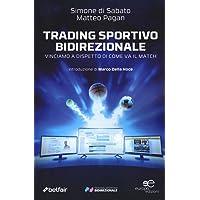 Trading sportivo bidirezionale. Vinciamo a dispetto di come va il match