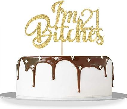 Superb Amazon Com Gold Glitter Im 21 Bitches Cake Topper Happy 21St Personalised Birthday Cards Vishlily Jamesorg