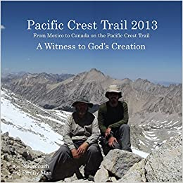 Pacific Crest Trail 2013: A Witness to God's Creation