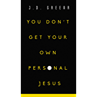 You Don't Get Your Own Personal Jesus