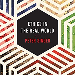 Ethics in the Real World Audiobook