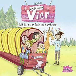 Mit Sack und Pack ins Abenteuer (Die frechen Vier 3) Hörbuch