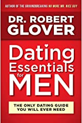Dating Essentials for Men: The Only Dating Guide You Will Ever Need (English Edition) Edición Kindle