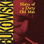 Notes of a Dirty Old Man | Charles Bukowski