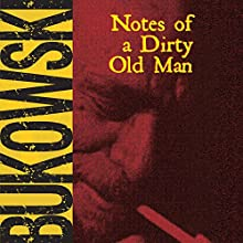Notes of a Dirty Old Man Audiobook by Charles Bukowski Narrated by Will Patton