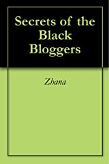 Secrets of the Black Bloggers Kindle Edition