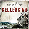 Kellerkind (Hauptkommissar Waechter 1) Audiobook by Nicole Neubauer Narrated by Richard Barenberg