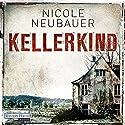 Kellerkind (Hauptkommissar Waechter 1) Hörbuch von Nicole Neubauer Gesprochen von: Richard Barenberg