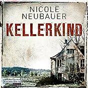 Kellerkind (Hauptkommissar Waechter 1) | Nicole Neubauer