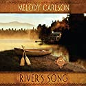 River's Song Audiobook by Melody Carlson Narrated by Melody Carlson