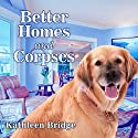 Better Homes and Corpses: Hamptons Home & Garden Mystery Series #1 Audiobook by Kathleen Bridge Narrated by Vanessa Daniels
