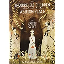 The Incorrigible Children of Ashton Place: Book III: The Unseen Guest by Wood, Maryrose (2012) Hardcover
