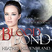 Blood Bond: Dirty Blood Series, Book 3 | Heather Hildenbrand