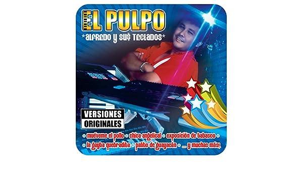Muéveme el Pollo by Alfredo El Pulpo Y Sus Teclados on Amazon Music - Amazon.com