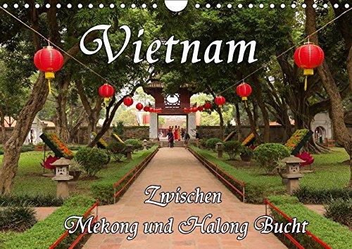 vietnam-zwischen-mekong-und-halong-bucht-wandkalender-2017-din-a4-quer-vietnam-traumhafte-landschaften-und-geheimnisvolle-kultur-monatskalender-14-seiten-calvendo-orte