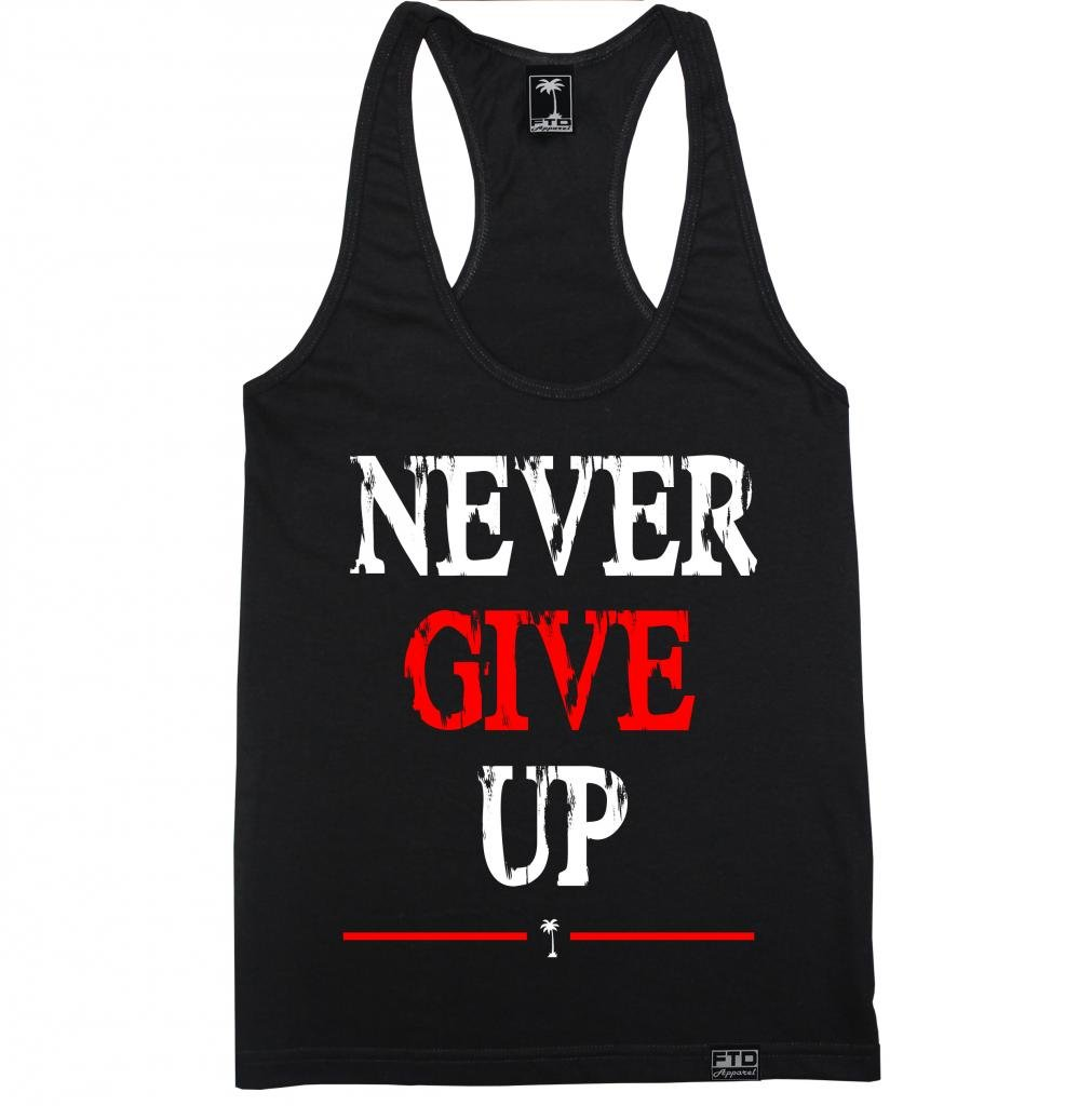 Never Give Up Racerback Tank Top 9260 Shirts
