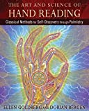 The Art and Science of Hand Reading: Classical Methods for Self-Discovery through Palmistry by Ellen Goldberg (2016-02…