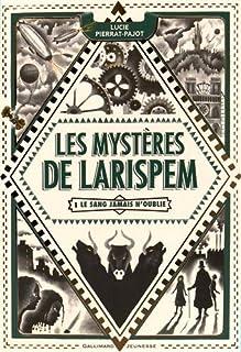 Les mystères de Larispem 01 : Le sang jamais n'oublie, Pierrat-Pajot, Lucie
