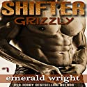 Shifter: Grizzly - Part 1: BBW Parnormal Shifter Romance Audiobook by Emerald Wright Narrated by Audrey Lusk