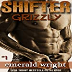 Shifter: Grizzly - Part 1: BBW Parnormal Shifter Romance | Emerald Wright