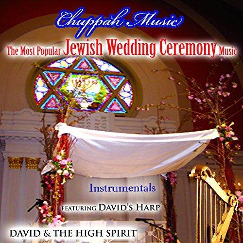 Wedding Ceremony Songs: Chuppah Music: The Most Popular Jewish Wedding Ceremony