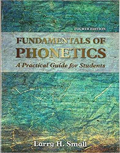 Fundamentals of phonetics a practical guide for students 4th fundamentals of phonetics a practical guide for students 4th edition 9780133895728 medicine health science books amazon fandeluxe Image collections