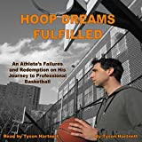 Hoop Dreams Fulfilled: An Athlete's Failures and Redemption on His Journey to Professional Basketball