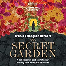 The Secret Garden (BBC Children's Classics) Performance Auteur(s) : Frances Hodgson Burnett Narrateur(s) : Harriet Walter, Beryl Reid,  full cast