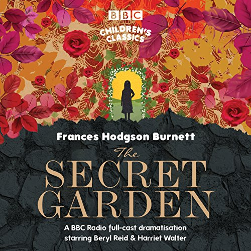 The Secret Garden (BBC Children's Classics) (Gardens Walters)