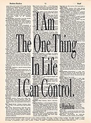 I am the One Thing in Life I Can Control - Hamilton Quote - Dictionary Page Print - Handmade - Typography - 8.5x11 - UNFRAMED