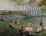 Image de La Flandre et la mer : exposition à Cassel, Musée départemental de Flandre, du 4 avril au 12 juil