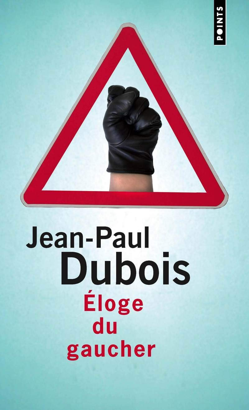 Amazon Fr Eloge Du Gaucher Jean Paul Dubois Livres