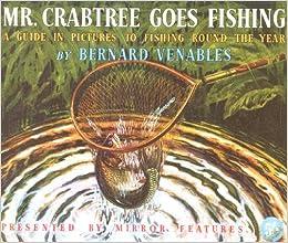 MR CRABTREE GOES FISHING BY BERNARD VENABLES 50TH ANNIVERSARY EDITION 2000