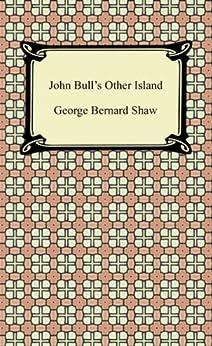 Bernard Shaw S John Bull S Other Island