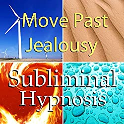 Move Past Jealousy Subliminal Affirmations