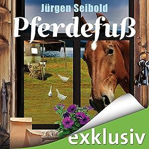 Pferdefuß (Allgäu-Krimi 4) Hörbuch
